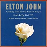 Something About the Way You Look Tonight / Candle in the Wind 1997 Single Edition by Elton John (1997) Audio CD