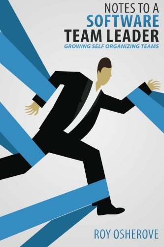 Notes to a Software Team Leader: Growing Self Organizing Teamsの詳細を見る