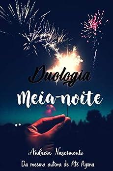 Duologia Meia-Noite por [Andreia Nascimento]