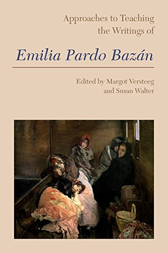 Approaches to Teaching the Writings of Emilia Pardo Bazán (Approaches to Teaching World Literature Book 147) (English Edition)