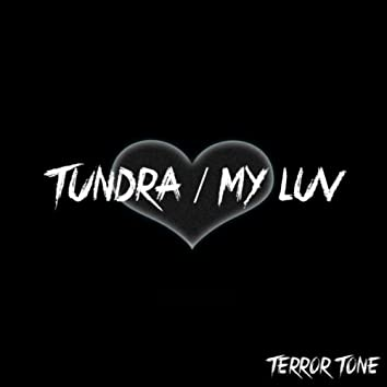 Tundra / My Luv