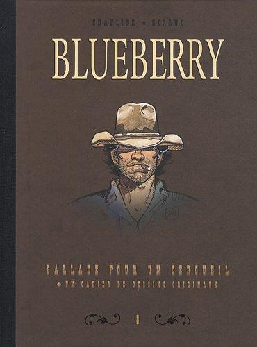 Blueberry, Tome 8 : Diptyque : Ballade pour un cercueil + un cahier de dessins originaux