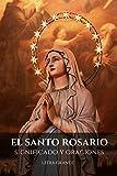El Santo Rosario. Significado y Oraciones: Letra grande (Spanish Edition)