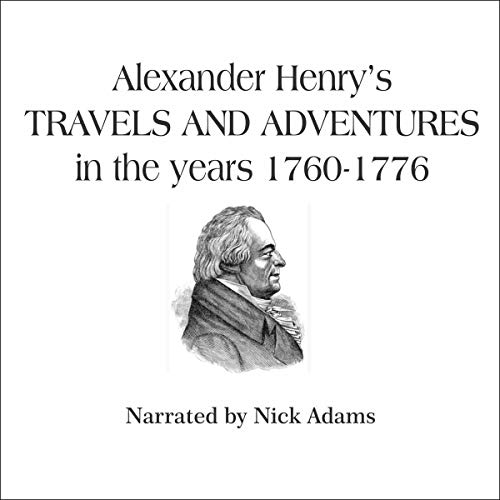 Page de couverture de Alexander Henry's Travels and Adventures in the years 1760-1776