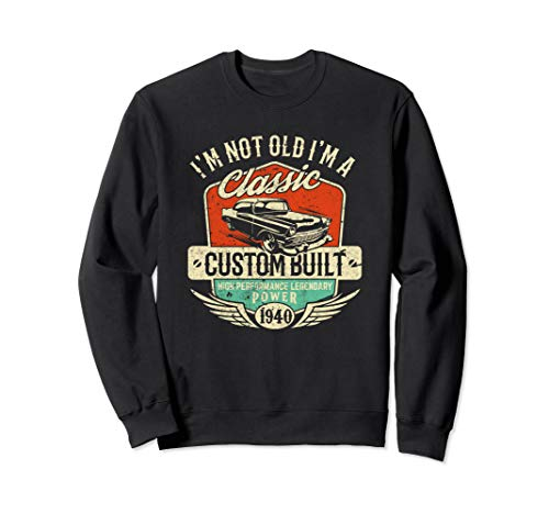 I'm Not Old I'm Classic Funny 80th Birthday Sweatshirt