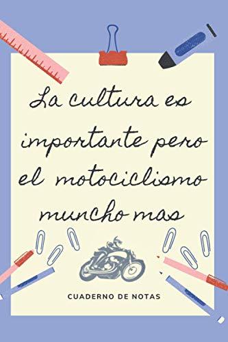 LA EDUCACION ES IMPORTANTE PERO EL MOTOCICLISMO MUNCHO MAS: CUADERNO DE NOTAS | Diario, Apuntes o Agenda | Regalo Original y Divertido para Amantes de las motos.