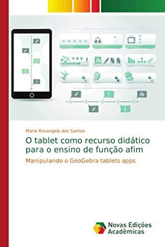 O tablet como recurso didático para o ensino de função afim: Manipulando o GeoGebra tablets apps