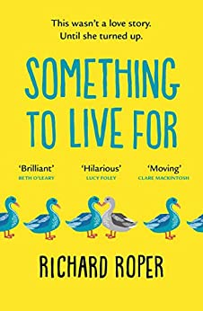 Something to Live For: The most uplifting rom-com of 2020 by [Richard Roper]