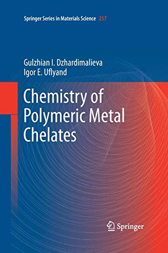 Chemistry of Polymeric Metal Chelates (Springer Series in Materials Science (257), Band 257)