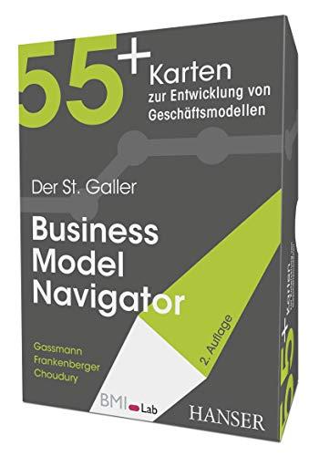 Der St. Galler Business Model Navigator: 55+ Karten zur Entwicklung von Geschäftsmodellen