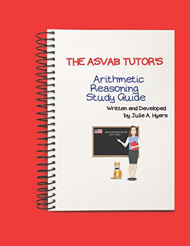 Compare Textbook Prices for The ASVAB Tutor's Arithmetic Reasoning Study Guide  ISBN 9781734870084 by Hyers, Julie A