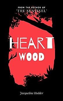 [Jacqueline Hodder]のHeartwood: Revealing a desert's (scientific) secrets (English Edition)