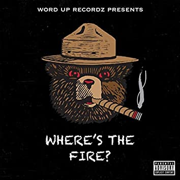 Wheres the Fire?