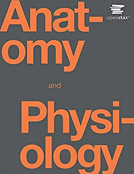 Anatomy and Physiology by OpenStax  Official Print Version hardcover full color