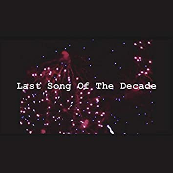 Last Song of the Decade