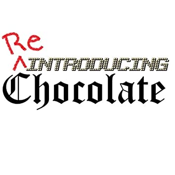 Re-Introducing Chocolate