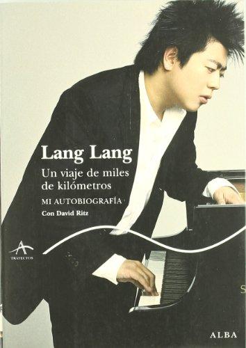 Lang Lang: Un viaje de miles de kilómetros (Trayectos A contratiempo)