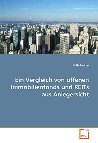 Ein Vergleich von offenen Immobilienfonds und REITs aus Anlegersicht