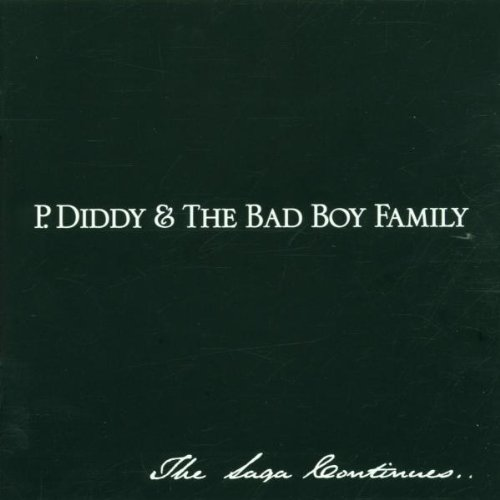 P Diddy & Bad Boy Family: Saga Continues