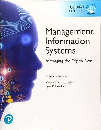Compare Textbook Prices for Management Information Systems: Managing the Digital Firm, Global Edition 0 16 Edition ISBN 9781292296562 by Laudon, Kenneth C.,Laudon, Jane P.