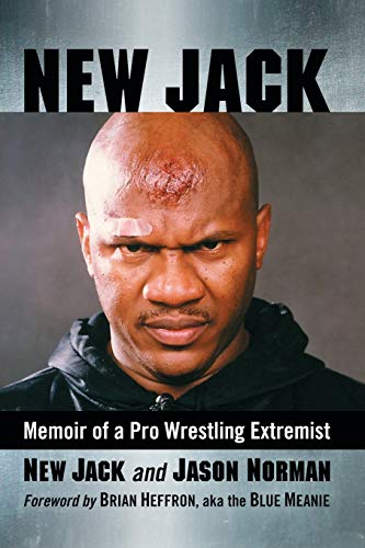 Compare Textbook Prices for New Jack: Memoir of a Pro Wrestling Extremist  ISBN 9781476679778 by New Jack,Jason Norman,Foreword by Brian Heffron aka the Blue Meanie