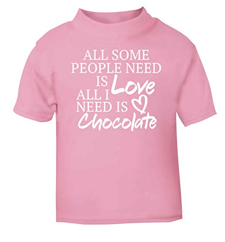 Flox Creative T-Shirt pour bébé Inscription Some People Need Love I Need Chocolate - Rose - 1-2 Ans
