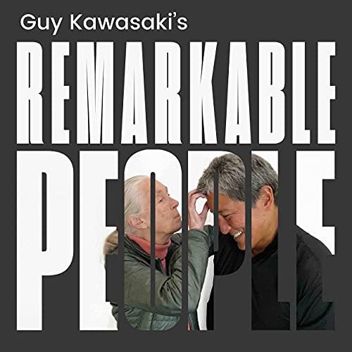 Guy Kawasaki's Remarkable People Podcast By Guy Kawasaki cover art