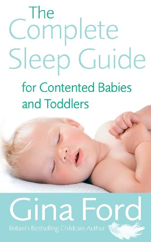 The Complete Sleep Guide For Contented Babies & Toddlers (English Edition)