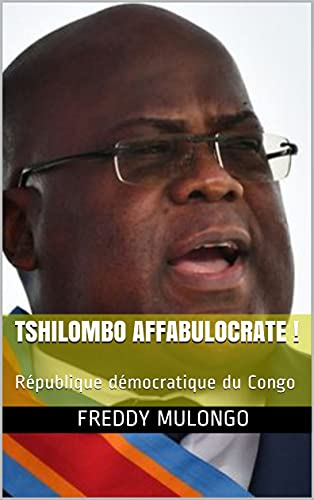 Tshilombo Affabulocrate !: République démocratique du Congo (French Edition)
