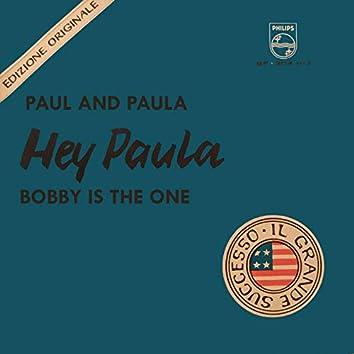 Hey, Paula ! Bobby Is The One