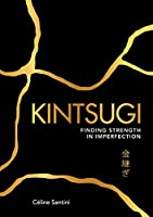 Kintsugi: Finding Strength in Imperfection