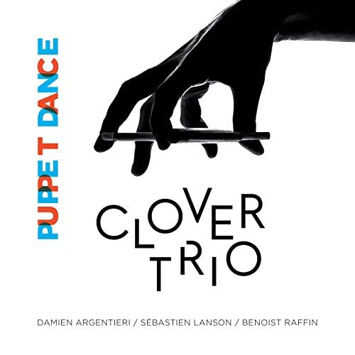Clover Trio, Damien Argentieri, Sébastien Lanson, Benoist Raffin