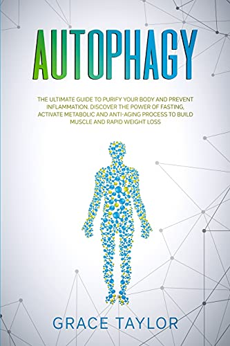 41raoydyloS. SL500  - Autophagy: The Ultimate Guide to Purify Your Body and Prevent Inflammation. Discover the Power of Fasting, Activate Metabolic and Anti-Aging Process to Build Muscle and Rapid Weight Loss.