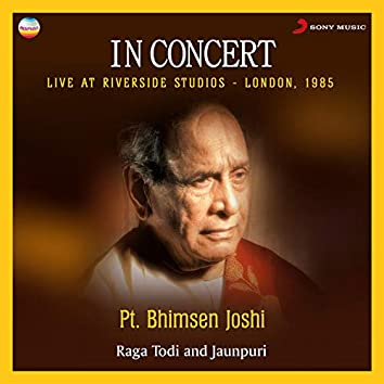 In Concert : Raga Todi And Jaunpuri (Live At Riverside Studios, London)