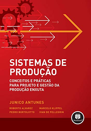 Sistemas de Produção: Conceitos e Práticas para Projetos e Gestão da Produção Enxuta