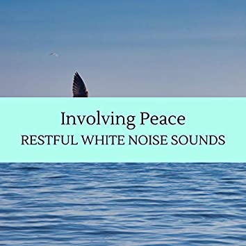 Involving Peace - Restful White Noise Sounds