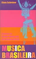 Musica Brasileira: A History of Popular Music and the People of Brazil by Claus Schreiner(2002-02-01)