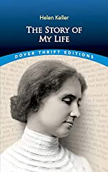 Image: The Story of My Life (Dover Thrift Editions), by Helen Keller (Author), Candace Ward (Editor). Publisher: Dover Publications; New edition edition (April 27, 2012)
