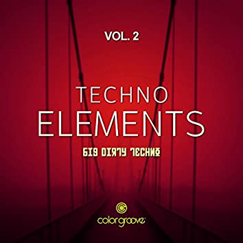 Techno Elements, Vol. 2 (Big Dirty Techno)