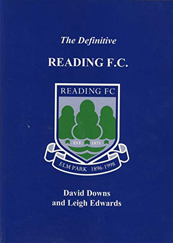 Definitive Reading FC: A Statistical History to 1998 (Definitives S.)