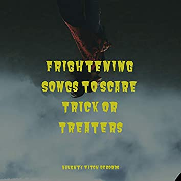 Frightening Songs to Scare Trick or Treaters