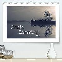 Zitate - Sammlung (Premium, hochwertiger DIN A2 Wandkalender 2022, Kunstdruck in Hochglanz): Zitate und stimmungsvolle Naturaufnahmen, die unseren Alltag ein wenig schoener und heller werden lassen (Monatskalender, 14 Seiten )