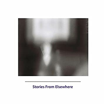 Stories From Elsewhere