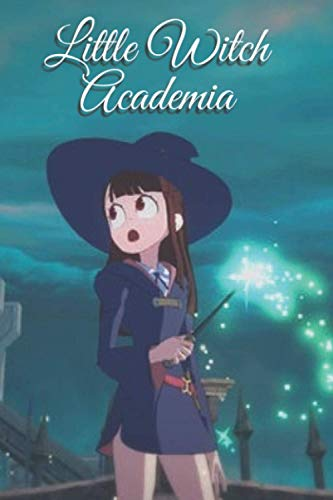 Little Witch Academia: Notebook Gift for teens and adults, College Lined Notebook   6x9 - 120 Pages   Lined Notebook Journal To Write On.