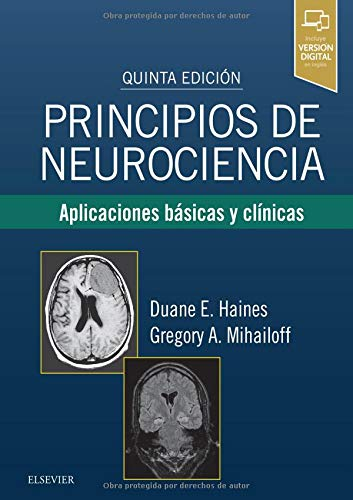 Principios de neurociencia (5ª ed.): Aplicaciones básicas y clínicas