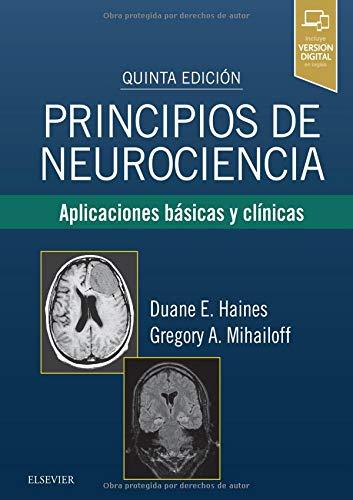 Principios de neurociencia - 5ª edición: Aplicaciones básicas y clínicas