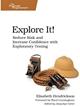 Explore It! : Reduce Risk and Increase Confidence with Exploratory Testing(Paperback) - 2013 Edition
