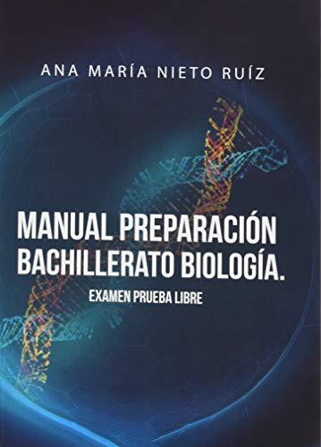 Manual Preparación Bachillerato Biología. Examen Prueba Libre