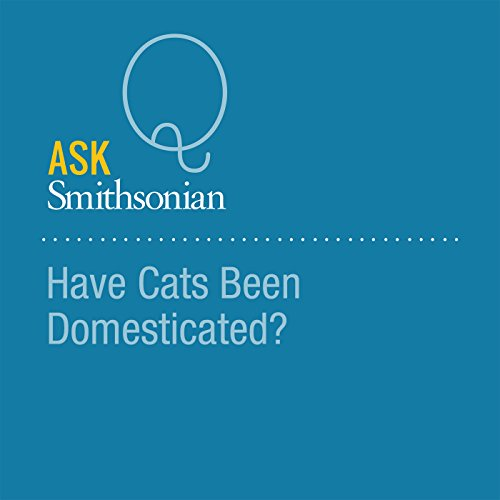 Have Cats Been Domesticated? audiobook cover art