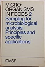 Microorganisms in Foods: v. 2: Sampling for Microbiological Analysis: Principles and Specific Applications